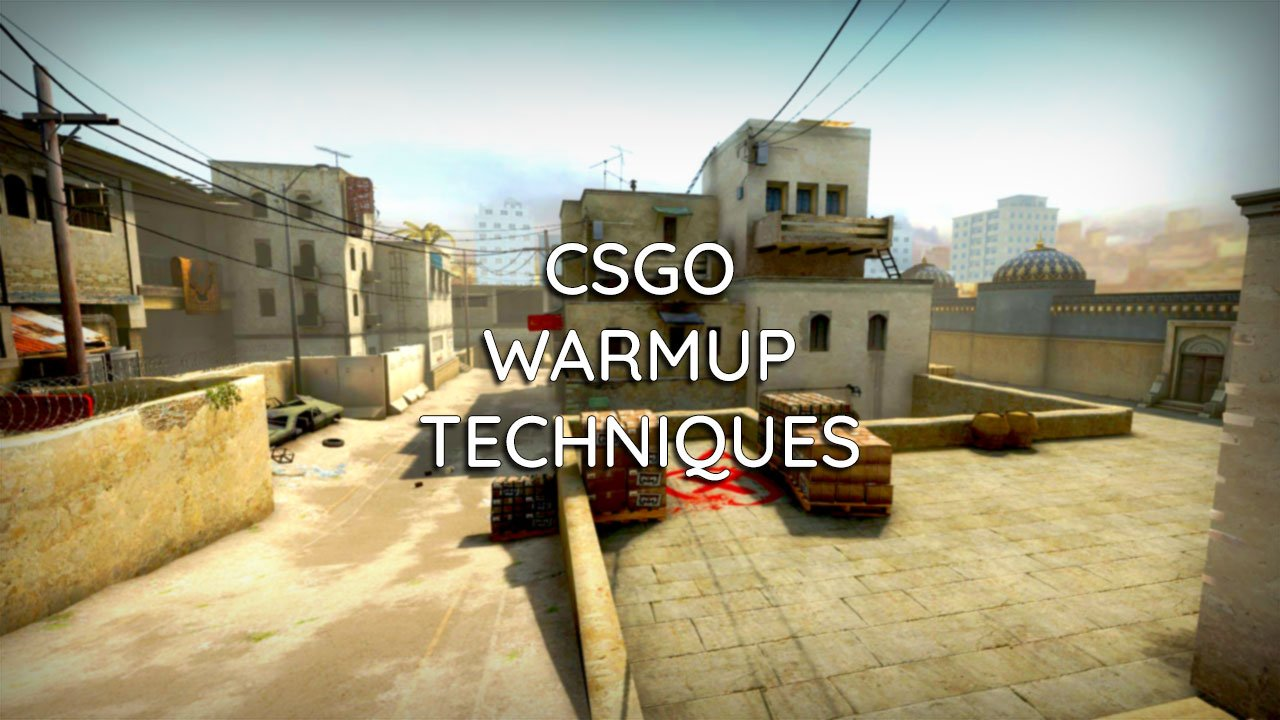 CSGO: Best ways to Warm Up & Win more games - PwrDown