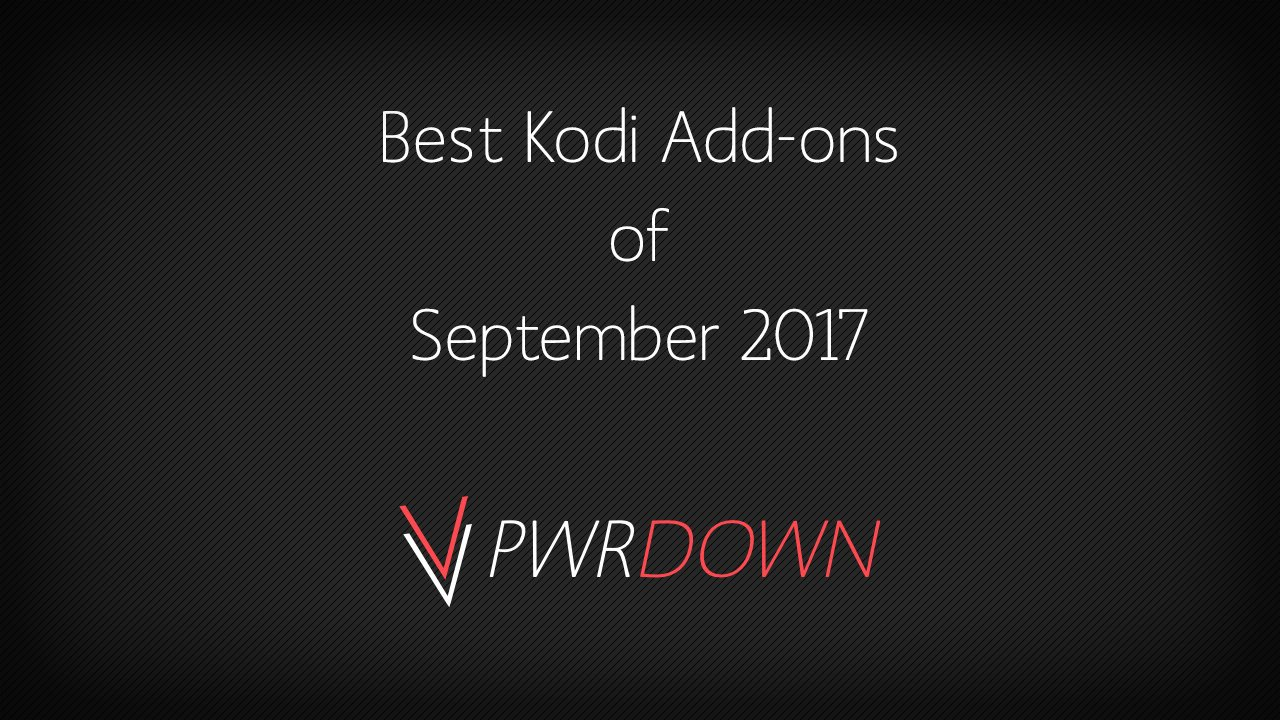 Best Kodi Addons of September 2017