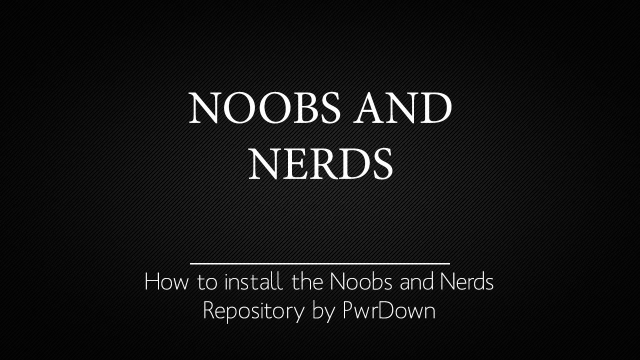 Noobs and Nerds Repository how to install on Kodi