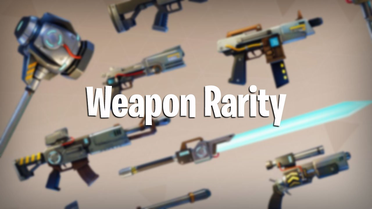 Fortnite Battle Royale Best Weapons Rarity Explained Pwrdown