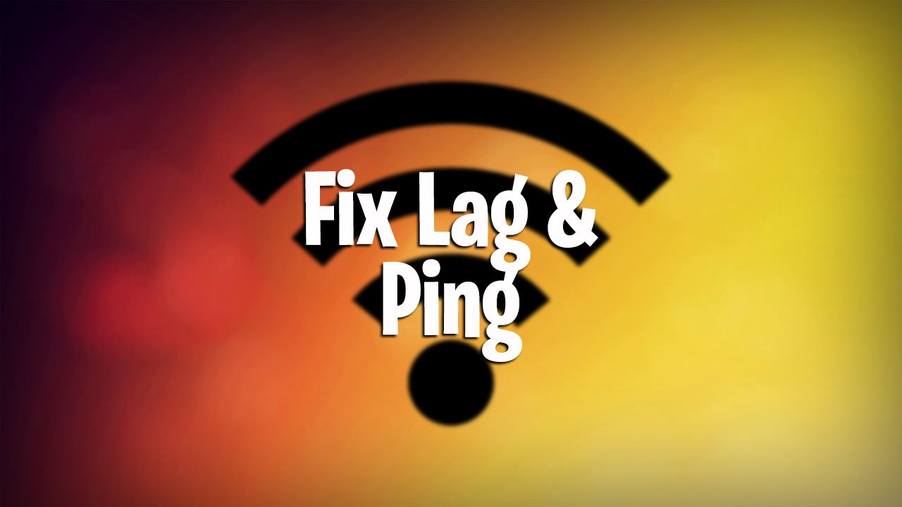 Fix Lag & Ping issues in Fortnite: Battle Royale - Pwrdown