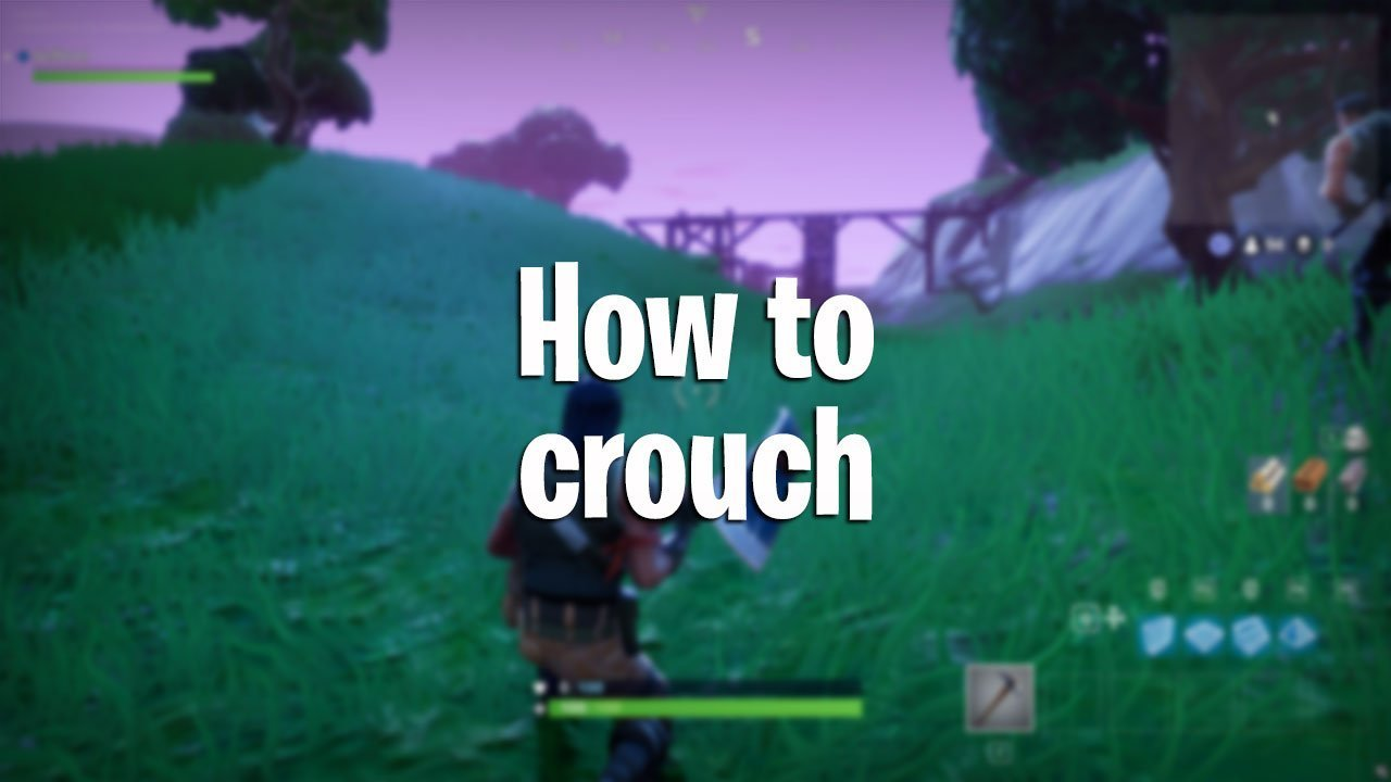 Fortnite Battle Royale: How to Crouch on PC & Console - PwrDown