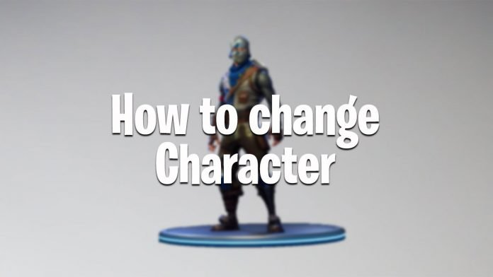 How to change character in Fortnite Battle Royale
