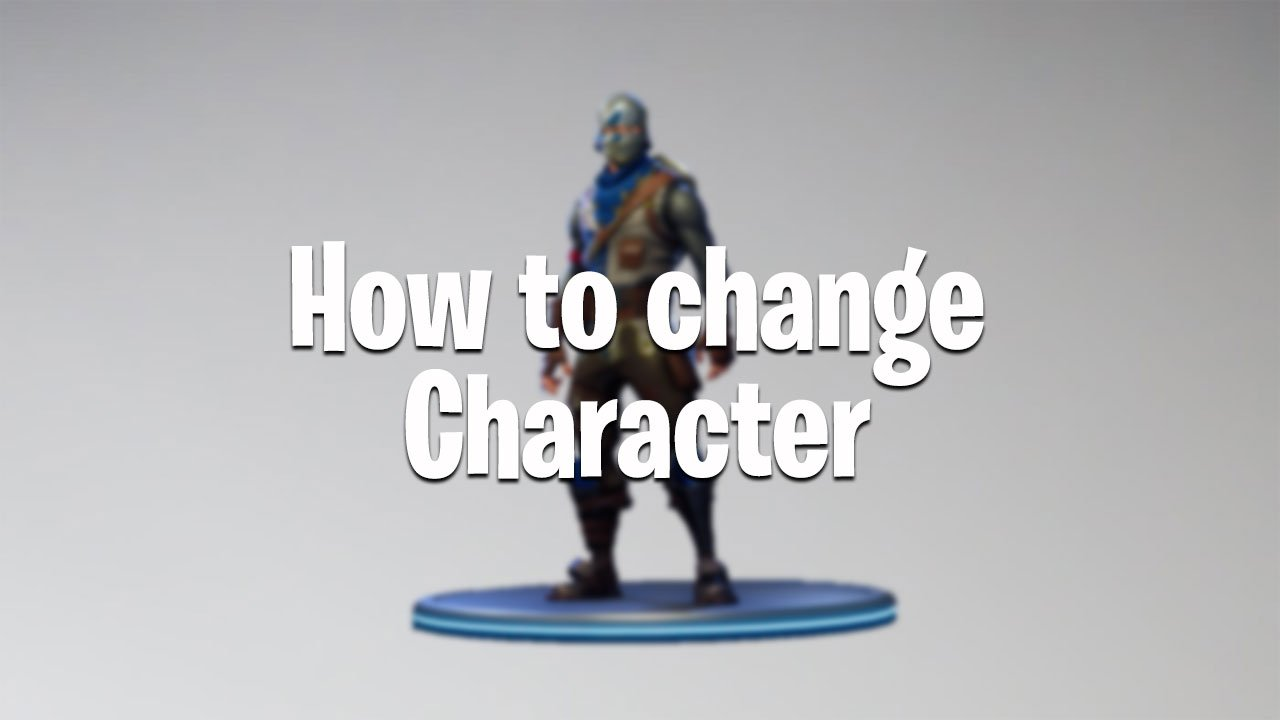 Fortnite Battle Royale How To Change Character Pwrdown