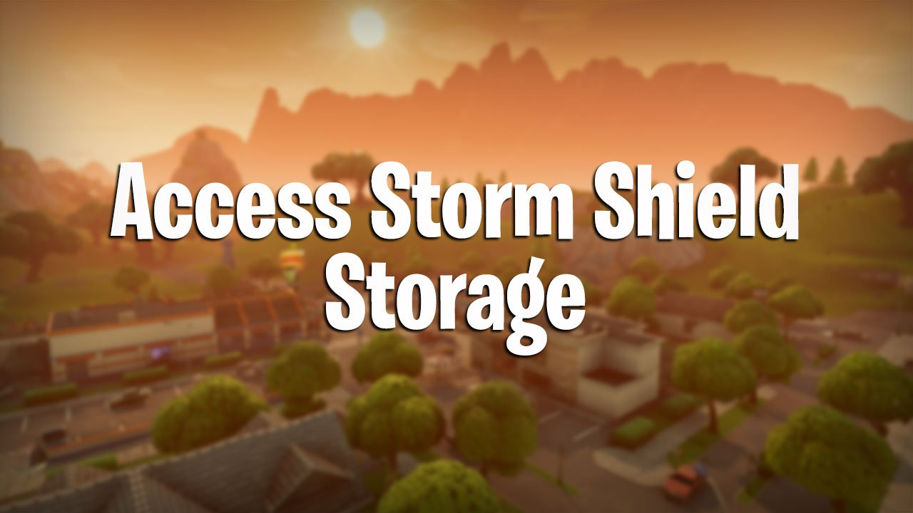 Fortnite How To Access Storm Shield Storage Pwrdown