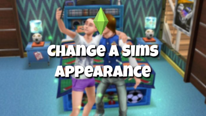 how to change a sims appearance in the sims mobile